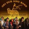 OKI DUB AINU BAND「UTARHYTHM」発売記念ツアー